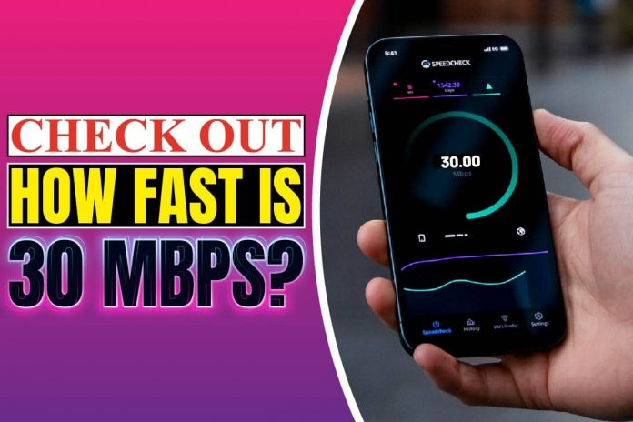 Check Out How Fast Is 30 Mbps