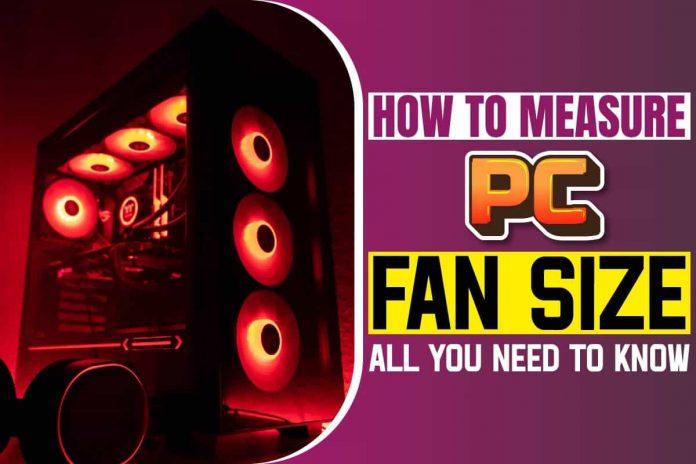 How To Measure PC Fan Size