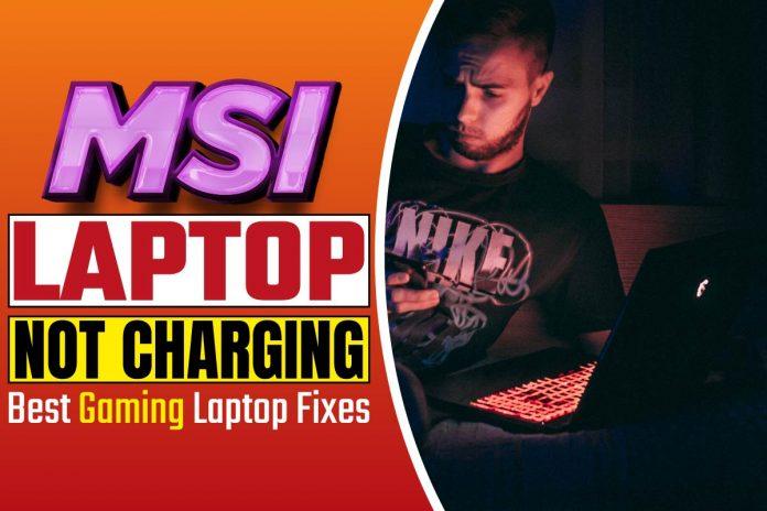 MSI Laptop Not Charging