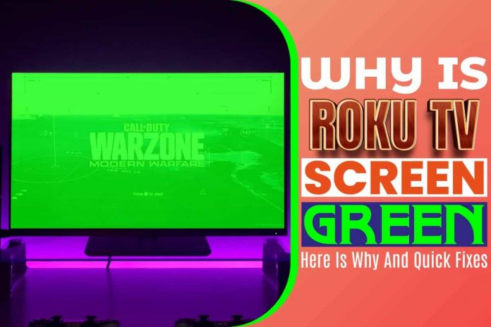 Why Is Roku TV Screen Green