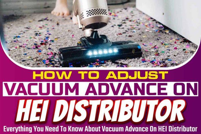 How To Adjust Vacuum Advance On HEI Distributor