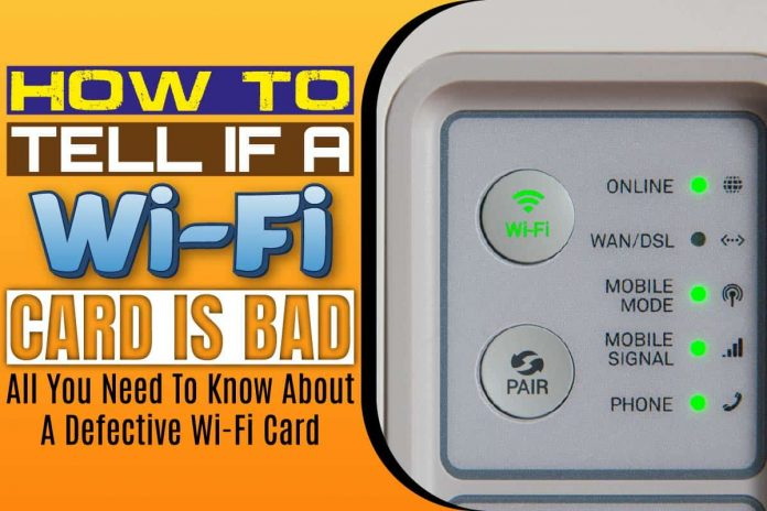 How To Tell If A Wi-Fi Card Is Bad
