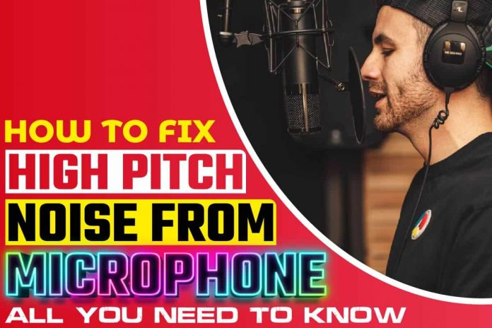 How to Fix High Pitch Noise from Microphone