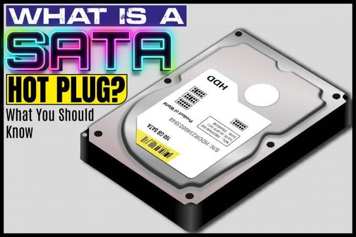 What Is A SATA Hot Plug