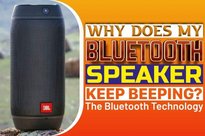 Why Does My Bluetooth Speaker Keep Beeping